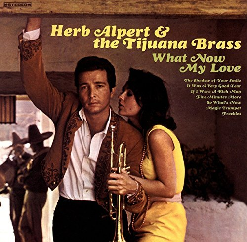 Herb & Tijuana Brass Alpert What Now My Love