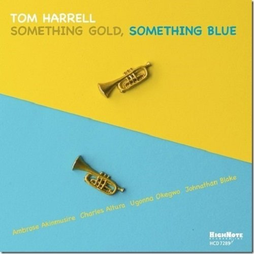 Tom Harrell Something Gold Something Blue