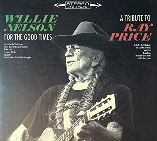 Willie Nelson For The Good Times A Tribute To Ray Price