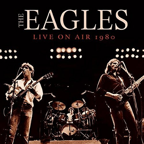 Eagles Live On Air 1980