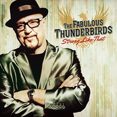 Fabulous Thunderbirds Strong Like That