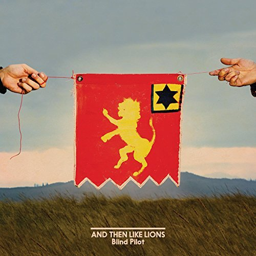 Blind Pilot And Then Like Lions