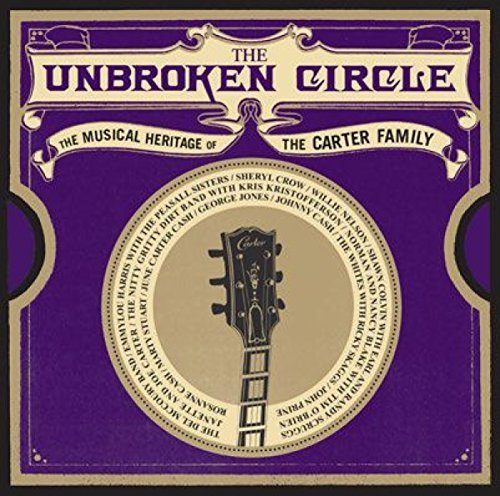 The Unbroken Circle The Musical Heritage Of The Carter Family 2 Lp
