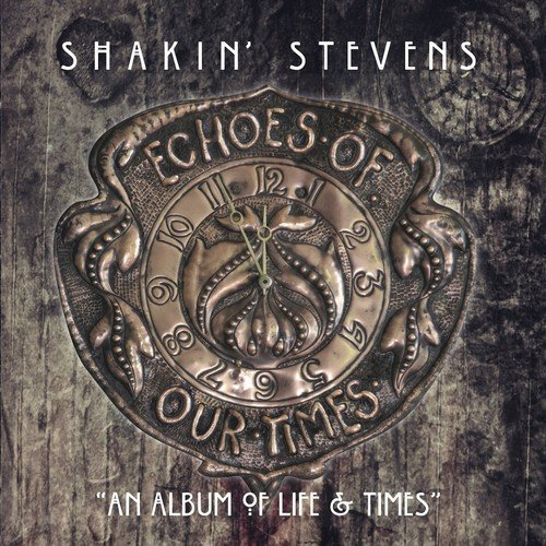 Shakin' Stevens Echoes Of Our Times Import Gbr