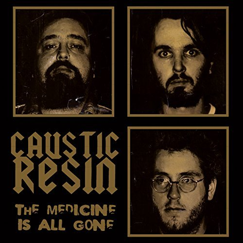 Caustic Resin The Medicine Is All Gone Lp