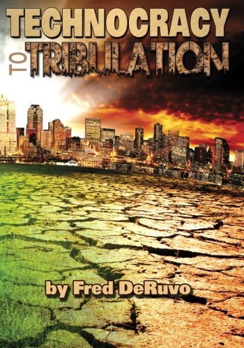 Fred Deruvo Technocracy To Tribulation