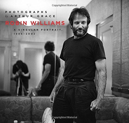 Arthur Grace Robin Williams A Singular Portrait 1986 2002