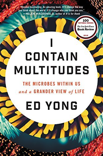 Ed Yong I Contain Multitudes The Microbes Within Us And A Grander View Of Life