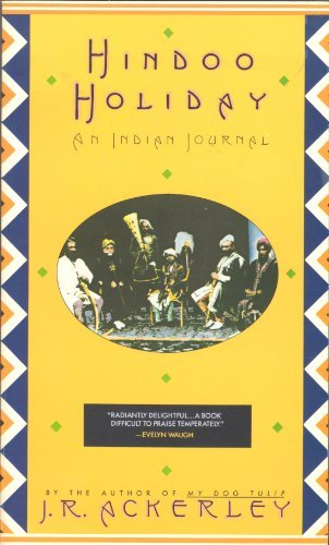 J. R. Ackerley Hindoo Holiday An Indian Journal