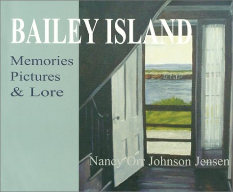 Nancy Orr Johnson Jensen Bailey Island Memories Pictures & Lore
