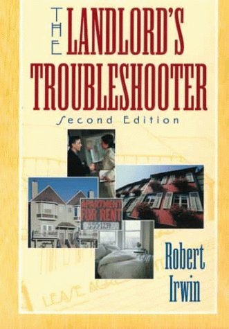 Robert Irwin Landlord's Troubleshooter A Survival Guide For New Landlords