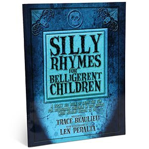 Trace Beaulieu Silly Rhymes For Belligerent Children