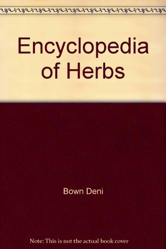 Deni Bown Encyclopedia Of Herbs