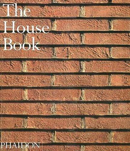 Phaidon Press The House Book