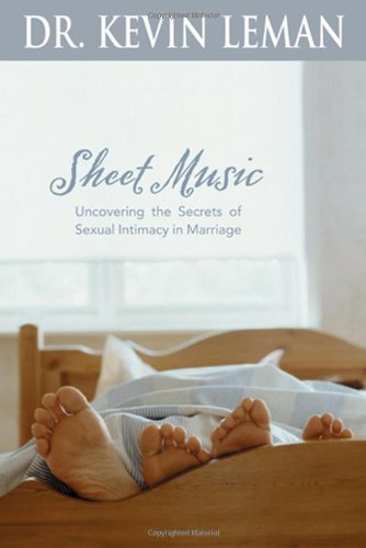 Kevin Leman Sheet Music Uncovering The Secrets Of Sexual Intimacy In Marriage