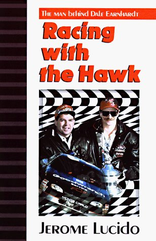 Jerome Lucido Racing With The Hawk The Man Behind Dale Earnhardt