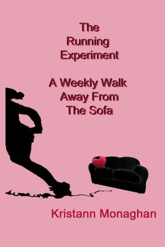 Kristann Monaghan The Running Experiment A Weekly Walk Away From The Sofa