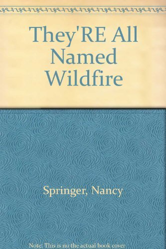 Nancy Springer They're All Named Wildfire