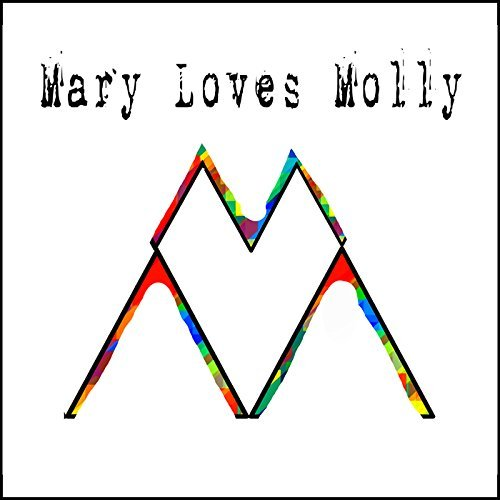 Mary Loves Molly Mary Loves Molly