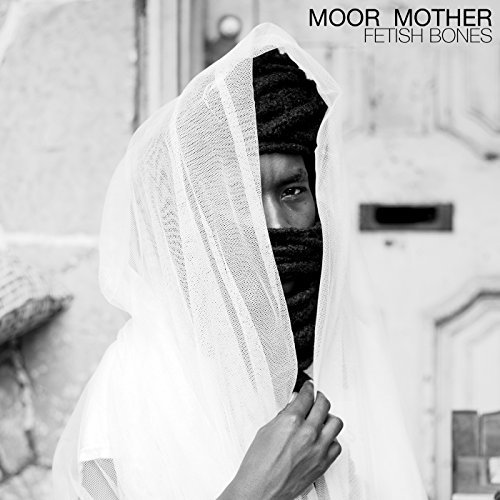 Moor Mother Fetish Bones