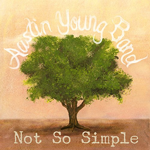 Austin Young Band Not So Simple