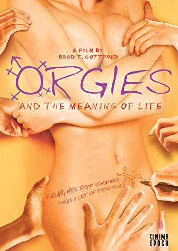 Orgies & The Meaning Of Life Orgies & The Meaning Of Life Nr