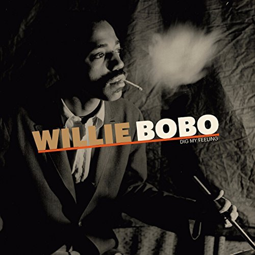 Willie Bobo Dig My Feeling
