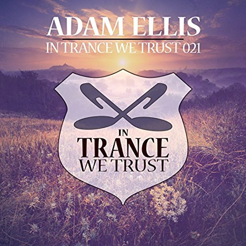 Dj Adam Ellis In Trance We Trust 021