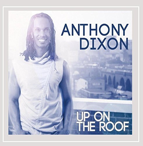 Anthony Dixon Up On The Roof