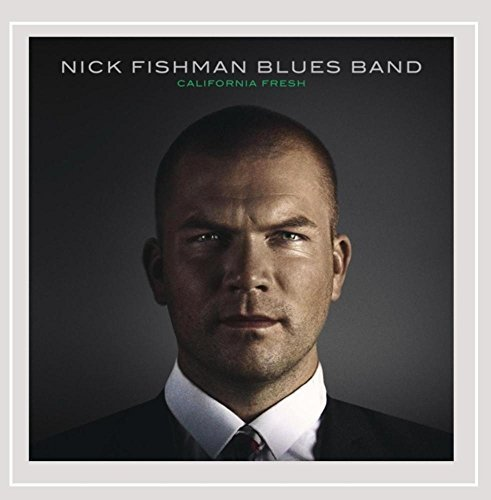Nick Fishman Blues Band California Fresh