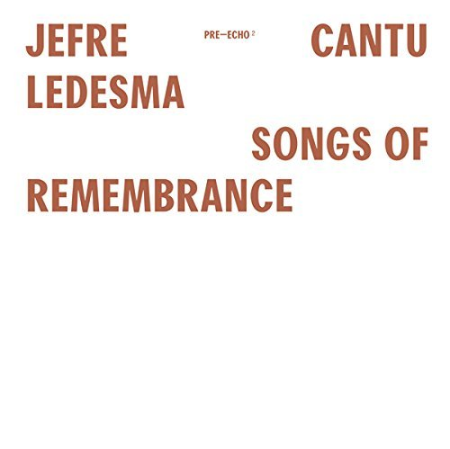 Jefre Cantu Ledesma Songs Of Remembrance Lp