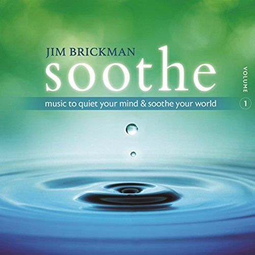 Jim Brickman Soothe 1 Music To Quiet Your