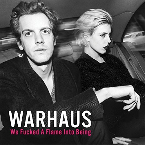 Warhaus We Fucked A Flame Into Being Explicit Version