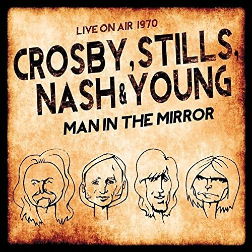 Crosby Stills Nash & Young Man In The Mirror
