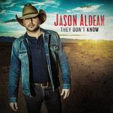 Jason Aldean They Don't Know