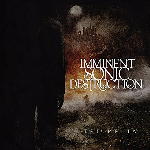Imminent Sonic Destruction Triumphia