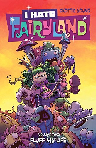 Skottie Young I Hate Fairyland Volume 2 Fluff My Life