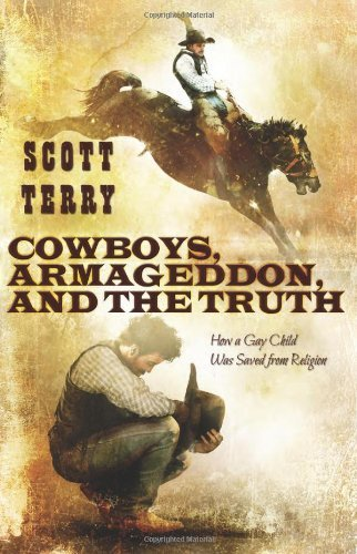 Scott M. Terry Cowboys Armageddon And The Truth How A Gay Child Was Saved From Religion.
