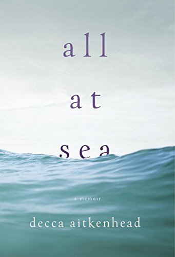Decca Aitkenhead All At Sea A Memoir