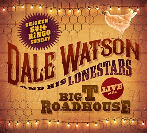 Dale Watson Live At The Big T Roadhouse Ch Explicit
