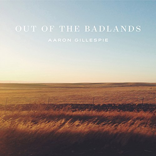 Aaron Gillespie Out Of The Badlands