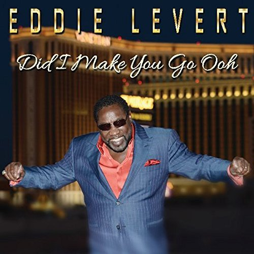 Eddie (of The O'jays) Levert Did I Make You Go Ooh