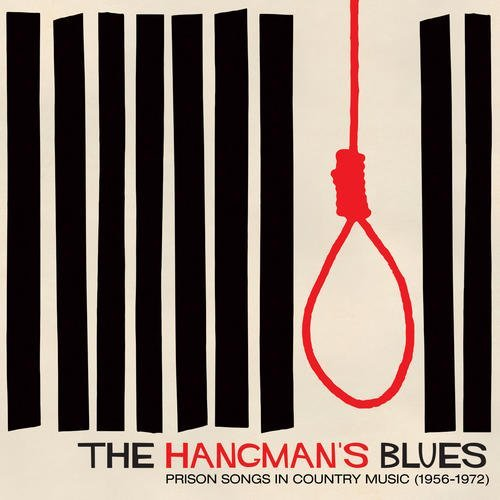 Hangman's Blues Prison Songs In Country Music 1956 1972