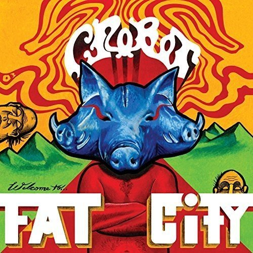 Crobot Welcome To Fat City