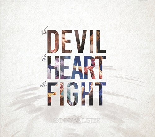 Skinny Lister Devil The Heart & The Fight