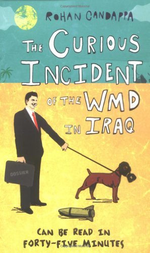 Rohan Candappa The Curious Incident Of The Wmd In Iraq