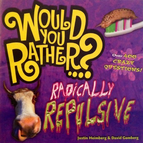 Would You Rather Radically Repulsive
