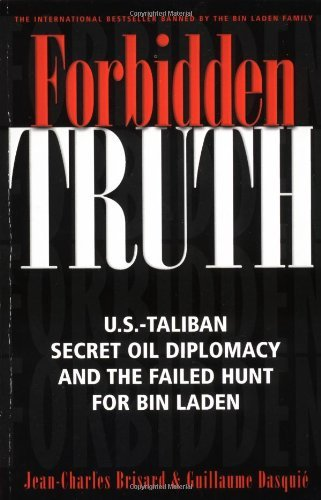 Jean Charles Brisard Forbidden Truth U.S. Taliban Secret Oil Diplomacy Saudi Arabia & The Failed Search For Bin Laden