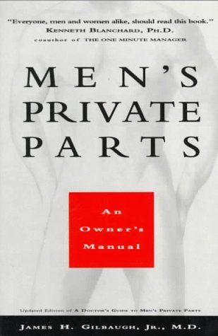 James H. Gilbaugh Men's Private Parts An Owner's Manual