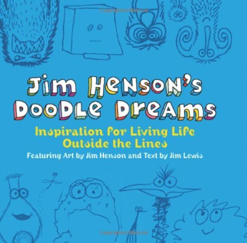 Jim Lewis Jim Henson's Doodle Dreams Inspiration For Living